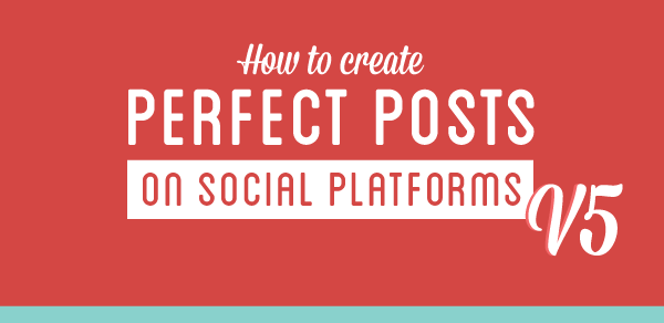 How to create a perfect post on social media platforms